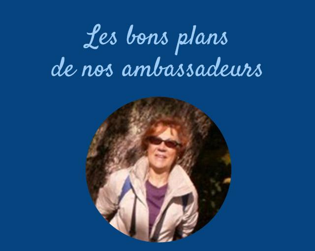 Les bons plans de nos ambassadeurs